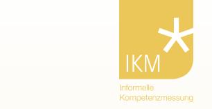 IKM – Informelle Kompetenzmessung